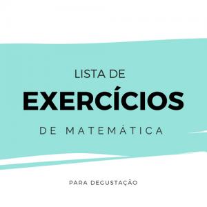 Lista de Exercícios – Matemática M001