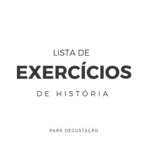 Lista de Exercícios – História H003