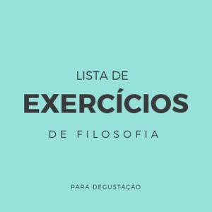 Lista de Exercícios – Filosofia L003
